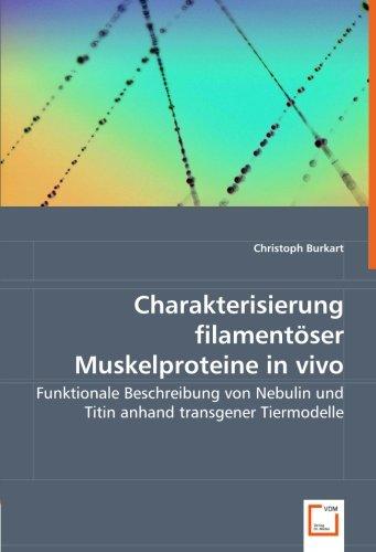 Charakterisierung filamentöser Muskelproteine in vivo: Funktionale Beschreibung von Nebulin und Titin anhand transgener Tiermodelle