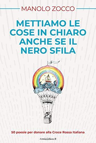 Mettiamo le cose in chiaro anche se il nero sfila: 50 poesie per donare alla Croce Rossa Italiana