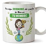 MUGFFINS Taza Hermana (Personalizable con Nombre) - La Mejor Hermana del Mundo - Taza Desayuno Personalizada/Idea Regalo...