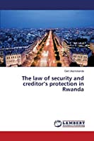 The law of security and creditor's protection in Rwanda