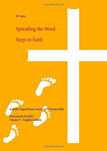 Spreading the Word - Steps to Faith: A multi-lingual basic course in Christian faith (Teilnehmerheft zum Glaubenskurs Weitersagen)