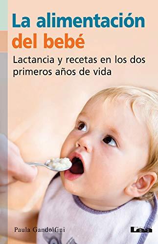 La Alimentación del Bebé: Lactancia Y Recetas En Los DOS P