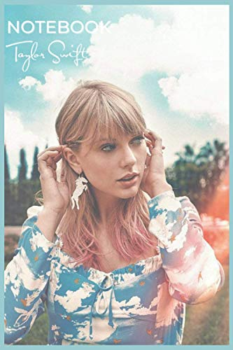 TAYLOR SWIFT NOTEBOOK - JOURNAL - DIARY - PERFECT GIFT FOR THE ULTIMATE FAN: 110 lined pages 6x9 inches Matte Cover : birthday & christmas gift