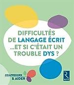 Difficultés de langage écrit... et si c'était un trouble dys ?