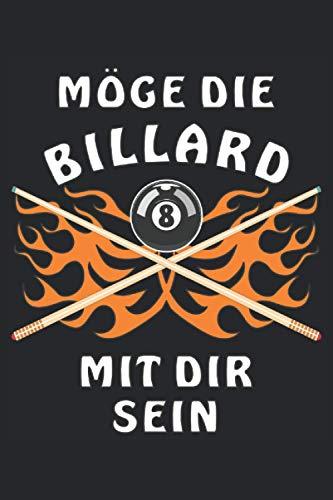 MÖGE DIE BILLARD-KUGEL MIT DIR SEIN: Terminplaner für 2022. Geeignet als Kalender, Notizbuch und Tagebuch mit 120 Seiten.