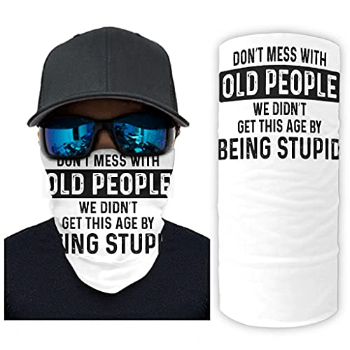 CCMugshop Bandana con texto en inglés 'Don't Mess with Old People Being Stupid Print Bandana Tube Scarf Breathable White One Size