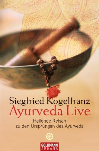 Ayurveda Live: Heilende Reisen zu den Ursprüngen des Ayurveda
