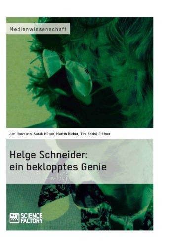Helge Schneider: ein beklopptes Genie (German Edition)