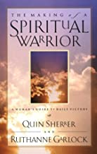 The Making of a Spiritual Warrior: A Woman's Guide to Daily Victory