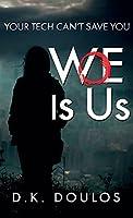 WoE is Us