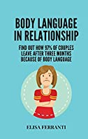 Body Language in Relationship: find out how 97% of couples leave after three months because of body language