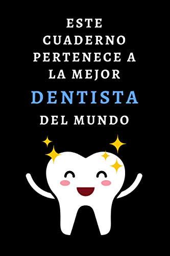 Este Cuaderno Pertenece A La Mejor Dentista Del Mundo: Cuaderno Perfecto Para Regalar A Dentistas - Con 120 Páginas De Papel Lineado