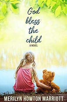 God Bless the Child by [Merilyn Howton Marriott]