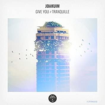 Give You / Tranquille