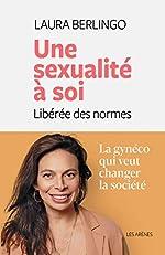 Une sexualité à soi - Libérée des normes de Laura Berlingo