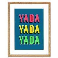 Yada Yada Yada Bright Word Art Artwork Framed Wall Art Print 12X16 Inch 明るい 壁
