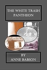 The White Trash Pantheon Paperback