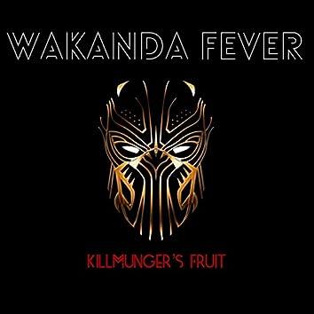 Wakanda Fever: Killmonger's Fruit
