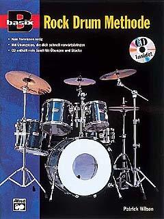 Verlag Alfred Music Publishing GmbH BASIX ROCK DRUM METHODE - arrangiert für Schlagzeug - mit CD [Noten/Sheetmusic] Komponist: WILSON PATRICK