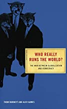 Who Really Runs The World?: The War Between Globalization and Democracy (Conspiracy Books)