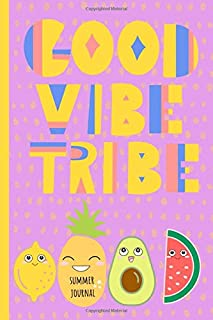 Good Vibe tribe: Summer Journal, Daily Vacation, Travel, Holiday log book with simple prompts, record memories. Cute Pineapple, avocado & melon. Pink