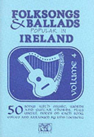 Folksongs And Ballads Popular In Ireland Volume 4: Liederbuch für Gesang, Gitarre (Folksongs & Ballads Popular in Ireland)
