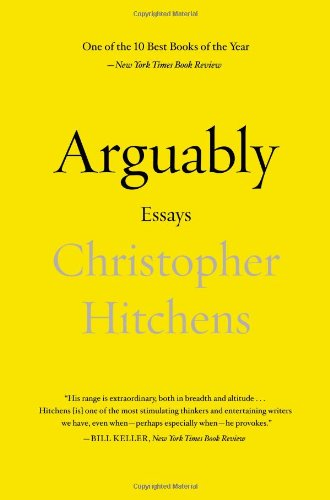 Image of Arguably: Essays by Christopher Hitchens