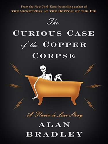 Buchseite und Rezensionen zu 'The Curious Case of the Copper Corpse: A Flavia de Luce Story (Kindle Single) (English Edition)' von Alan Bradley
