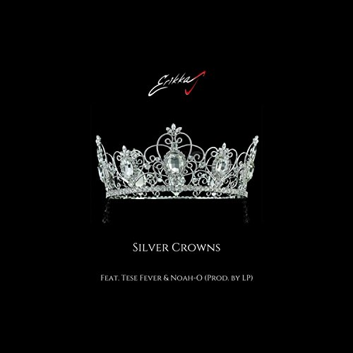 Silver Crowns (feat. Tese Fever & Noah-O)