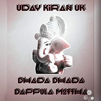 Dhada Dhada Dappula Mottha