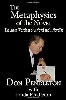 The Metaphysics of the Novel: The Inner Workings of a Novel and a Novelist