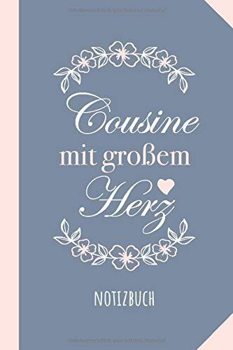 Cousine mit großem Herz: Notizbuch als Geschenk für die Cousine - A5 / liniert - Geschenke zum Geburtstag oder Weihnachten