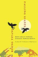 Rising Titans, Falling Giants: How Great Powers Exploit Power Shifts (Cornell Studies in Security Affairs)
