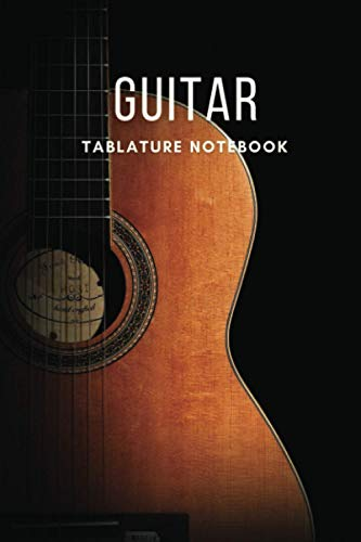 Guitar Tablature Notebook: Blank Music Paper Sheet For Guitarist And Musicians | 6 X 9 - 100 Pages Classical Guitar Cover (Small Size)
