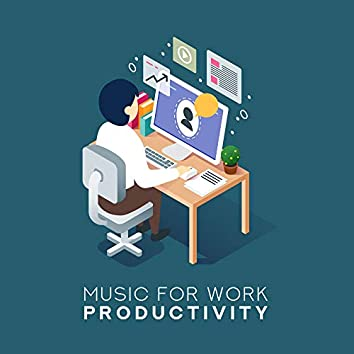 Music for Work Productivity – Relaxing Sounds to Improve Focus, Pure Mind, Deep Relaxation, New Age Music for Brain Improvement, Study Music