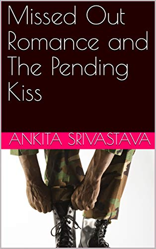 Missed Out Romance and The Pending Kiss (The Missed Out Romance And The Pending Kiss 1) (English Edition)