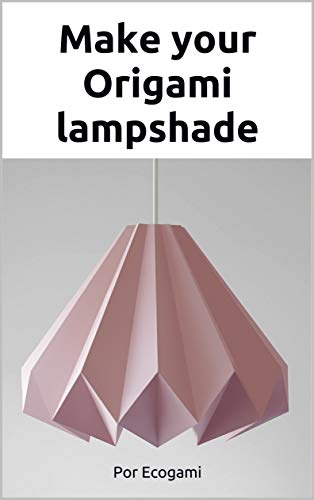 Make your origami paper lamp shade: 3D puzzle   Paper lamp   Papercraft template (Ecogami Papercraft Book 85) (English Edition)