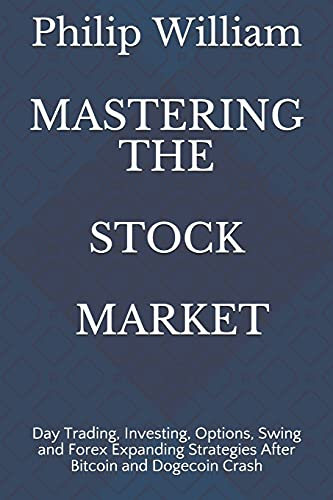 41ZKWsZy0ES. SL500  - MASTERING THE STOCK MARKET: Day Trading, Investing, Options, Swing and Forex Expanding Strategies After Bitcoin and Dogecoin Crash