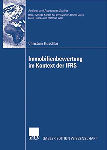Immobilienbewertung im Kontext der IFRS: Eine deduktive und empirische Untersuchung der Vorziehenswürdigkeit alternativer Heuristiken hinsichtlich Relevanz ... (Auditing and Accounting Studies)