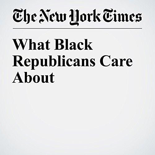 What Black Republicans Care About cover art