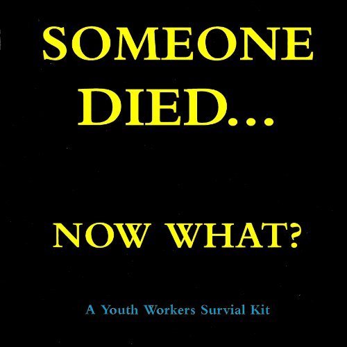 Someone Died... Now What? A Youth Pastor's Survival Guide audiobook cover art