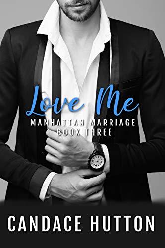 Love Me: A Manhattan Marriage