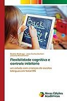 Flexibilidade cognitiva e controle inibitório