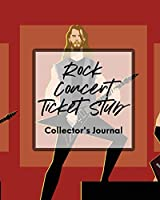 Rock Concert Ticket Stub Collector's Journal: Ticket Stub Diary Collection - Concert - Movies - Conventions - Keepsake Album