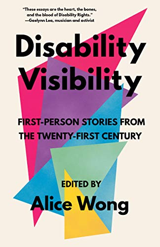 Compare Textbook Prices for Disability Visibility: First-Person Stories from the Twenty-First Century  ISBN 9781984899422 by Wong, Alice