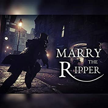 Marry the Ripper