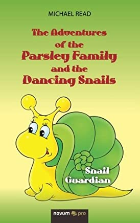 The Adventures of the Parsley Family and the Dancing Snails by Michael Read (2015-10-29)