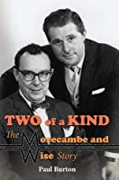 Two of a Kind – The Morecambe and Wise Story