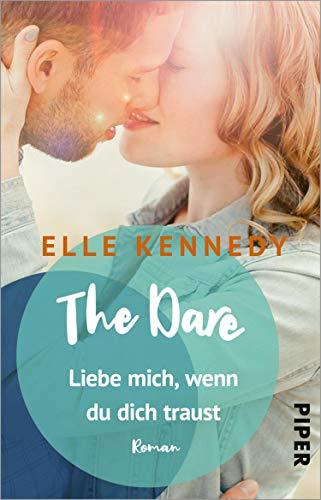 The Dare – Liebe mich, wenn du dich traust (Briar U 4): Roman | Prickelnde College-Romance mit einem Eishockeyspieler zum Dahinschmelzen