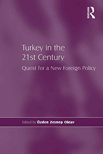 Turkey in the 21st Century: Quest for a New Foreign Policy (English Edition)